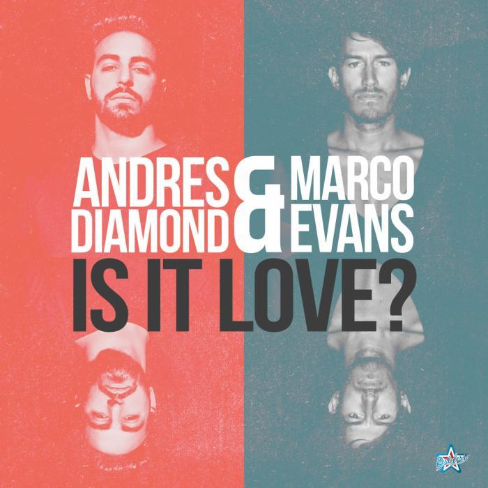 Andres Diamond & Marco Evans - Is It Love (remixes) [2015]