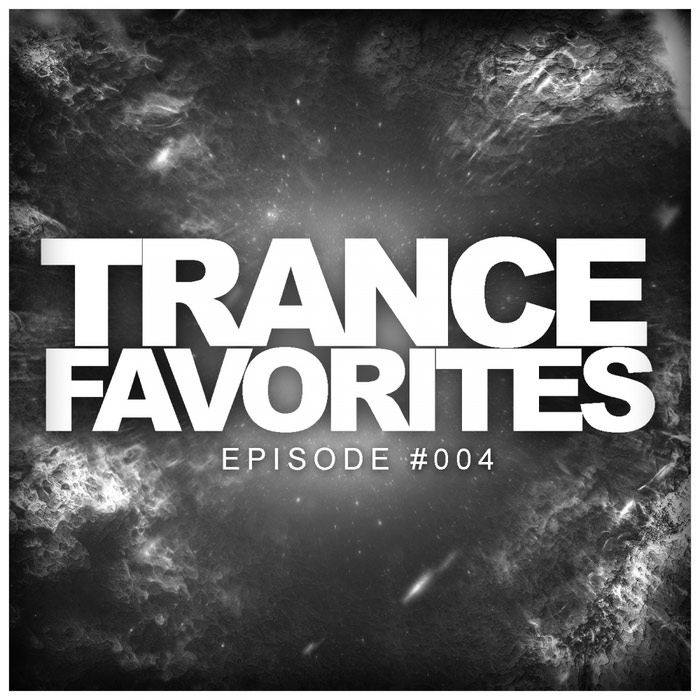 Trance Favorites: Episode #004 [2017]