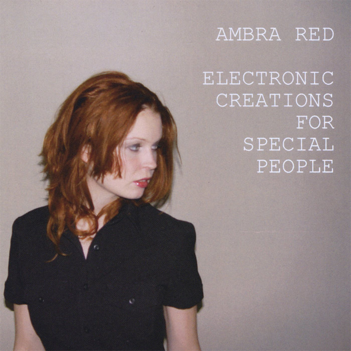 Ambra Red - Electronic Creations For Special People [2010]