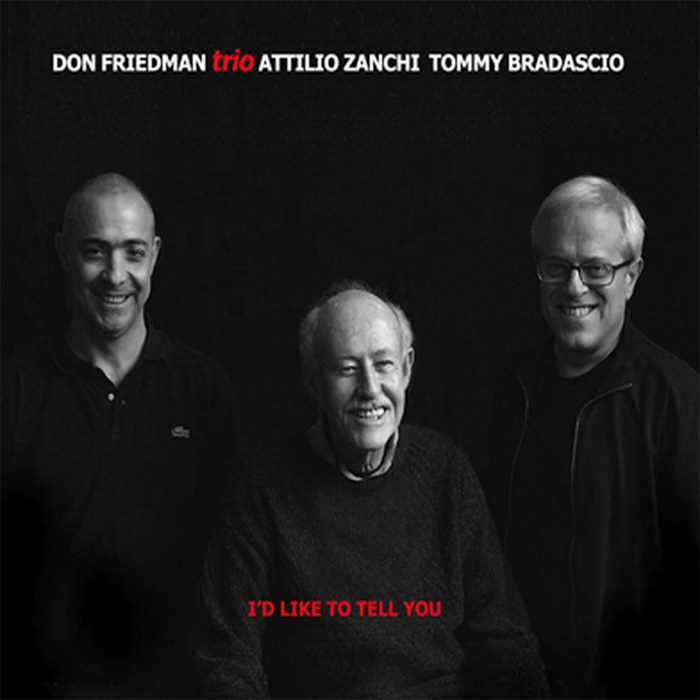 Don Friedman Trio - I'd Like to Tell You [2010]