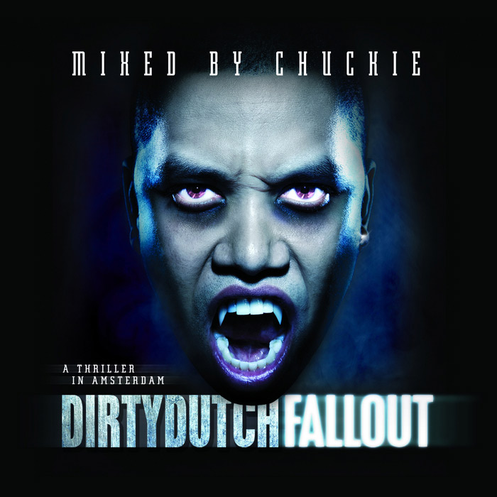 Dirty Dutch Fall Out - Mixed By Chuckie [2010]