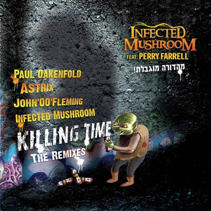 Infected Mushroom - Killing Time (The Remixes) [2010]
