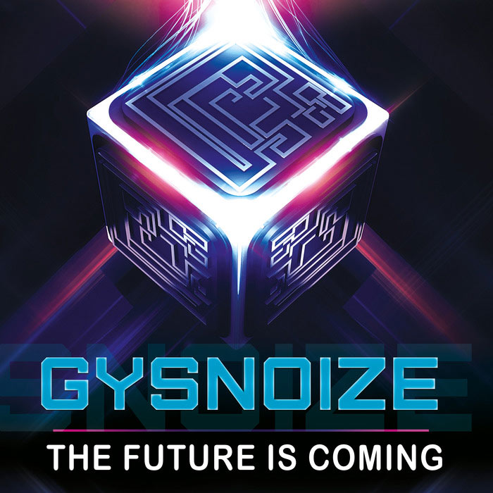 Gysnoize - The Future Is Coming [2017]