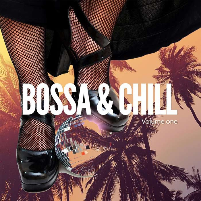 Bossa & Chill Vol. 1 (Finest Latin Bar & Lounge Music) [2017]