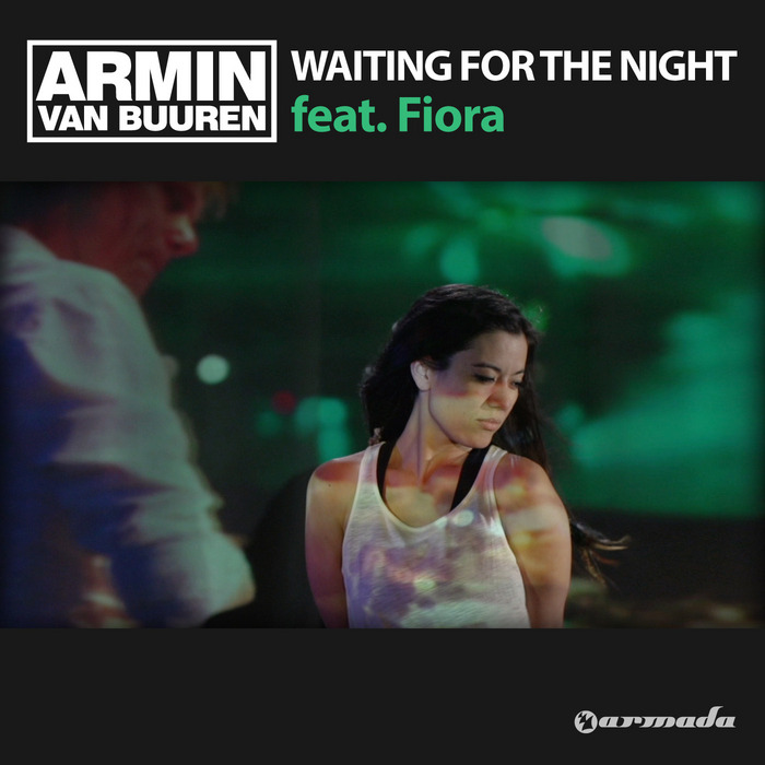 Armin Van Buuren feat. Fiora - Waiting For The Night (remixes) [2013]
