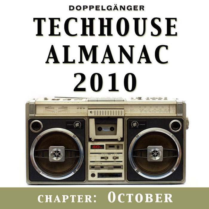 Doppelganger Presents Techhouse Almanac 2010: Chapter October [2010]