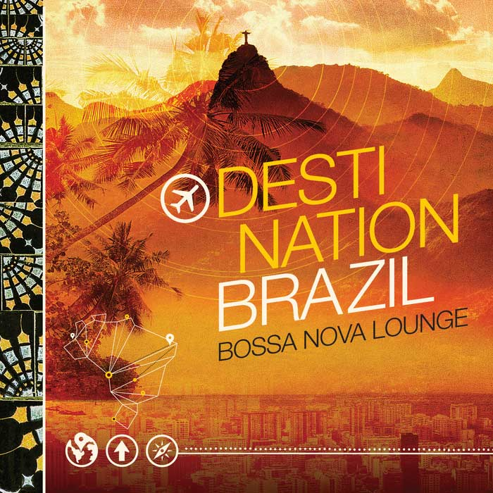Destination Bazil - Bossa Nova Lounge [2015]
