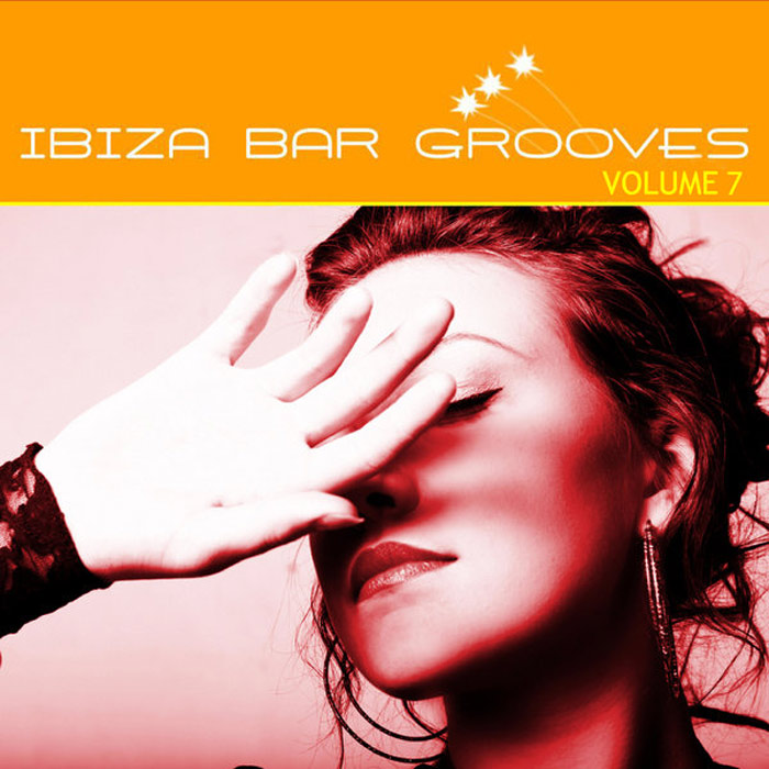Ibiza Bar Grooves (Vol. 7) [2010]