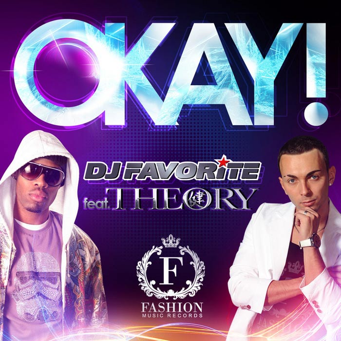 DJ Favorite & Theory - Okay! [2011]