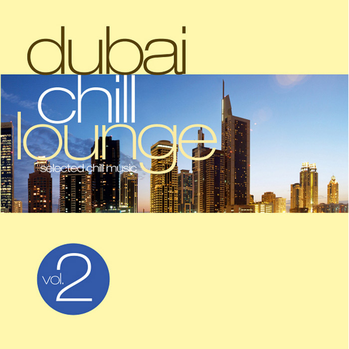 Dubai Chill Lounge (Vol. 2) [2006]