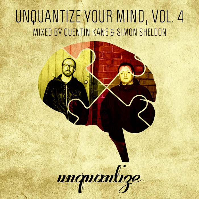 Unquantize Your Mind Vol. 4 (Mixed by Quentin Kane & Simon) [2017]