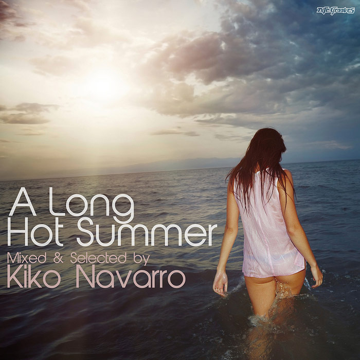 A Long Hot Summer (mixed & selected by Kiko Navarro) (unmixed tracks) [2011]