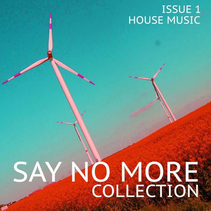 Say No More Collection (Issue 1 - House Music) [2017]