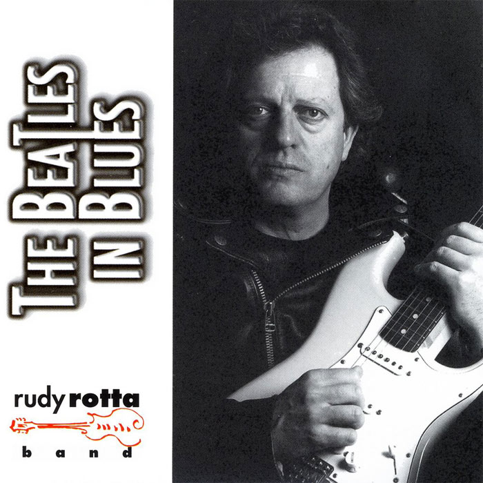 Rudy Rotta Band - The Beatles in Blues [2005]