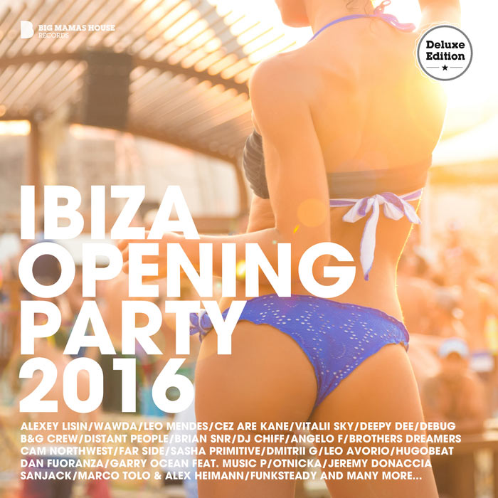 Ibiza Opening Party 2016 (Deluxe Version) (unmixed tracks) [2016]