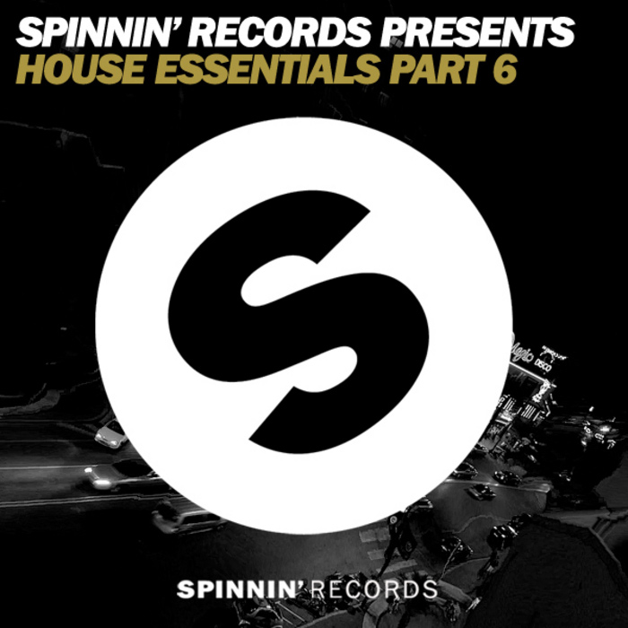 Spinnin Records Presents House Essentials Part 6 [2011]
