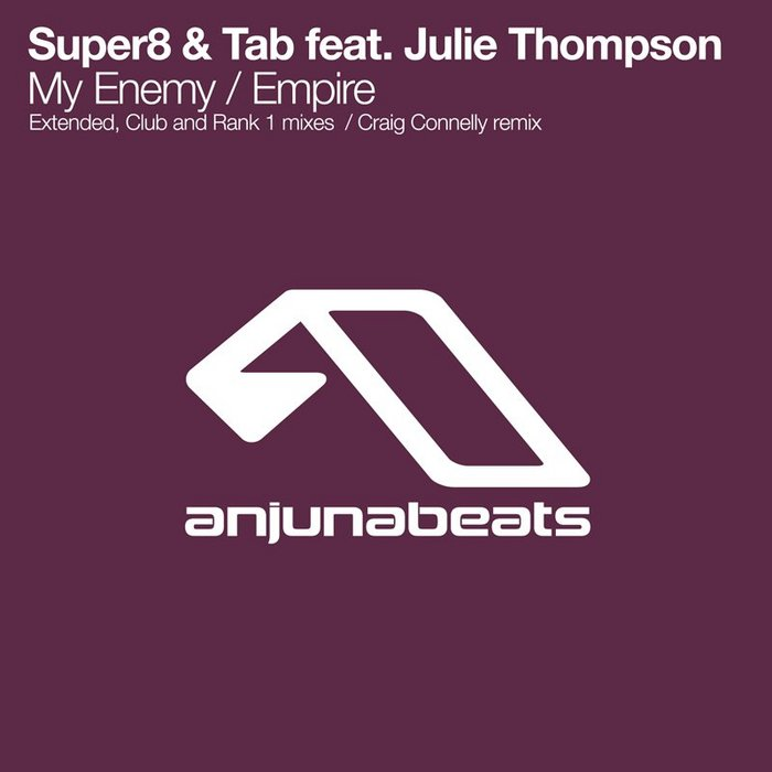 Super8 & Tab feat. Julie Thompson - My Enemy / Empire [2011]