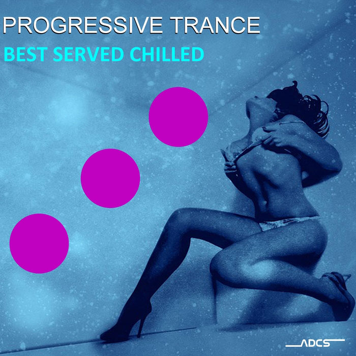 Progressive Trance Best Served Chilled [2017]