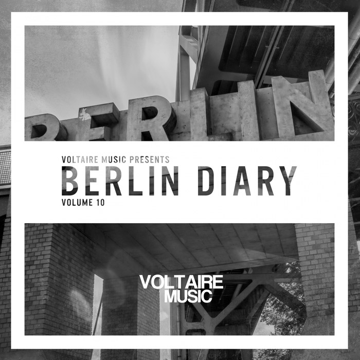 Voltaire Music Present The Berlin Diary (Vol. 10) [2017]