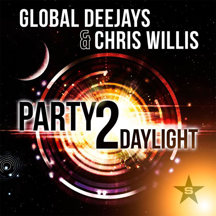 Global Deejays & Chris Willis - Party 2 Daylight [2013]