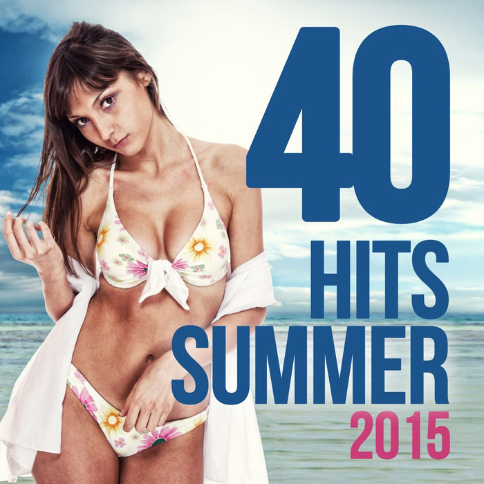 40 Dance Summer Hits [2015]