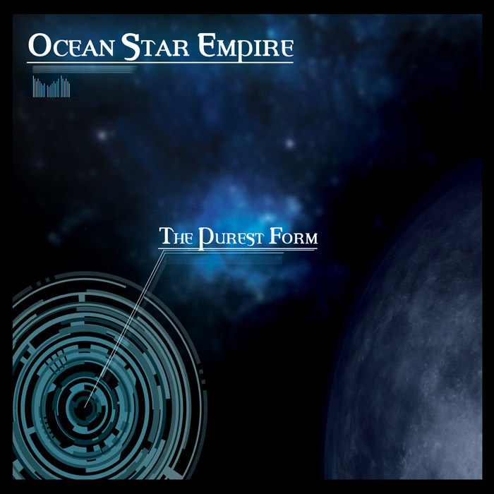 Ocean Star Empire - The Purest Form [2014]