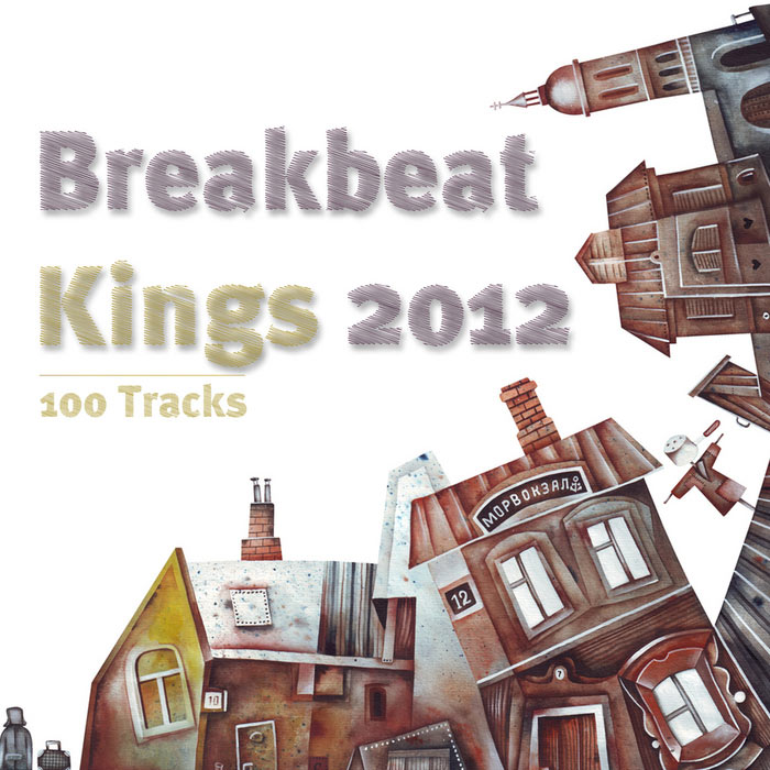 Breakbeat Kings 2012 - 100 Tracks [2012]