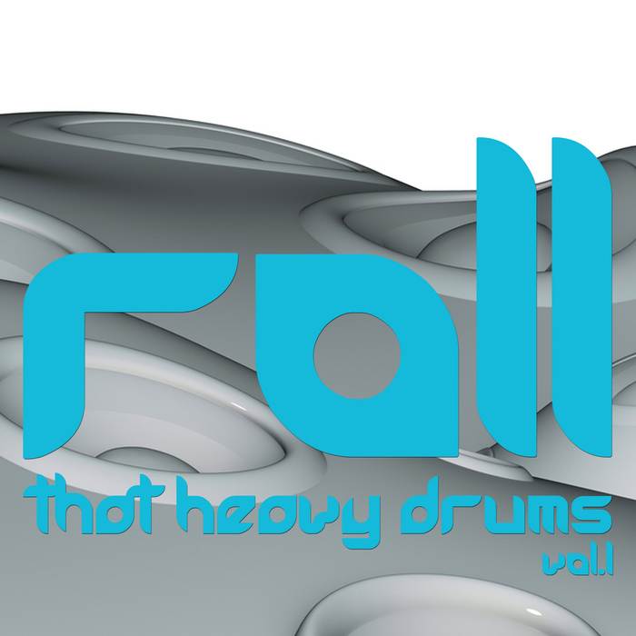 Roll That Heavy Drums (Vol. 1) [2012]