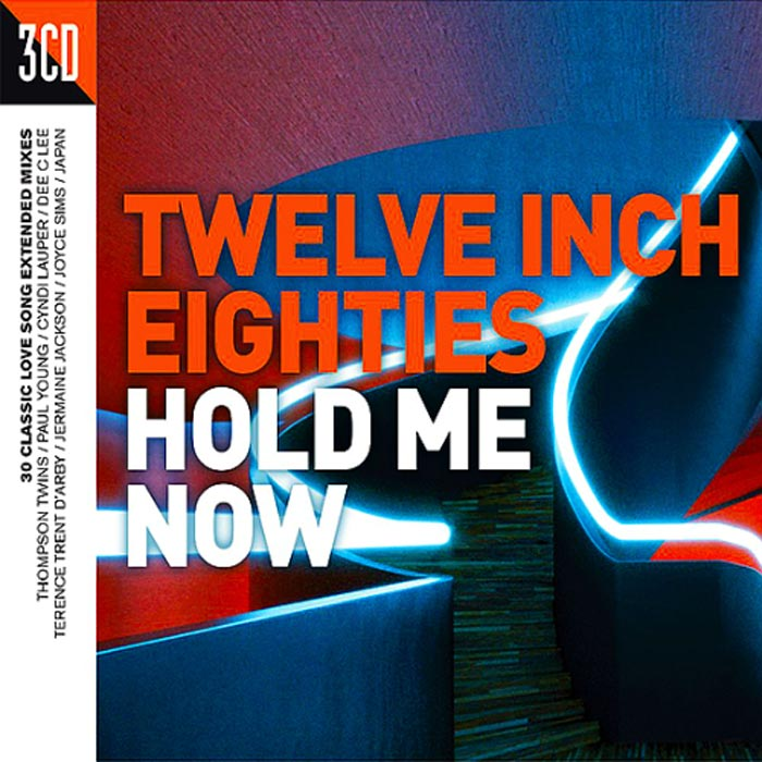 Twelve Inch Eighties: Hold Me Now [2017]