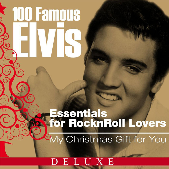 Elvis Presley - 100 Famous Elvis Essentials for Rock'n'roll Lovers (My Christmas Gift for You) Deluxe Edition [2012]