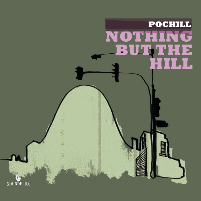 Pochill - Nothing But The Hill [2007]