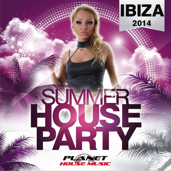 Ibiza 2014 Summer House Party [2014]