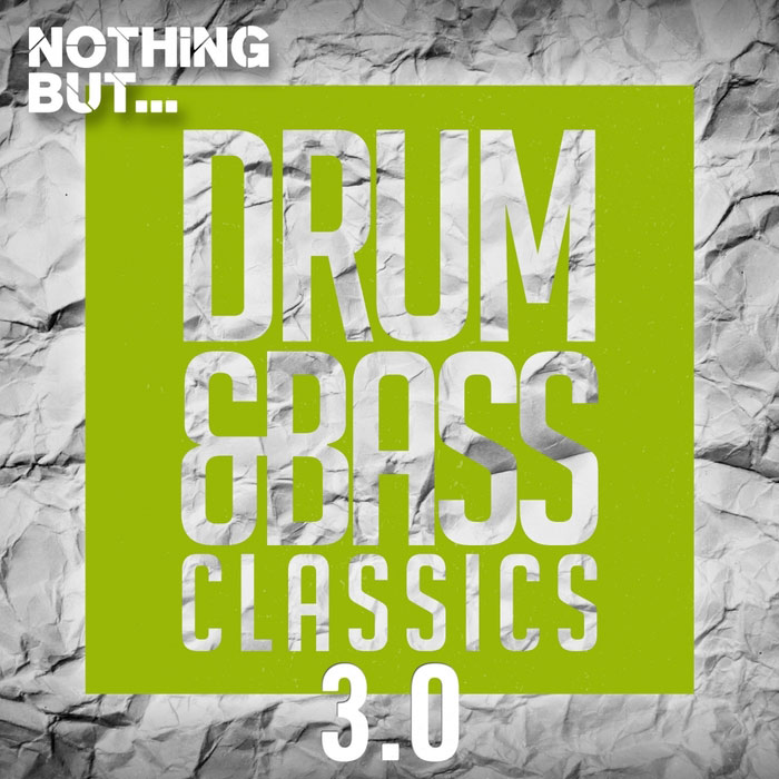 Nothing But... Drum & Bass Classics 3.0 [2017]