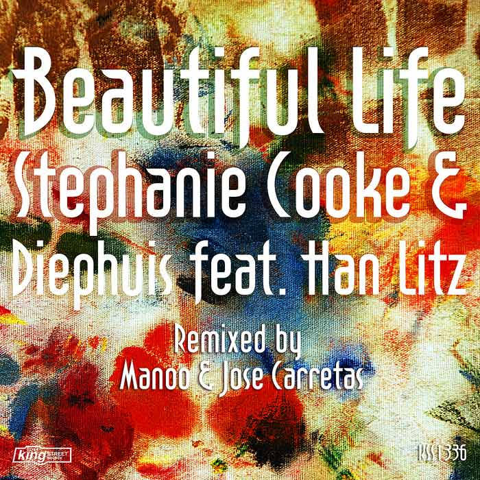 Stephanie Cooke & Diephuis feat Han Litz - Beautiful Life [2011]