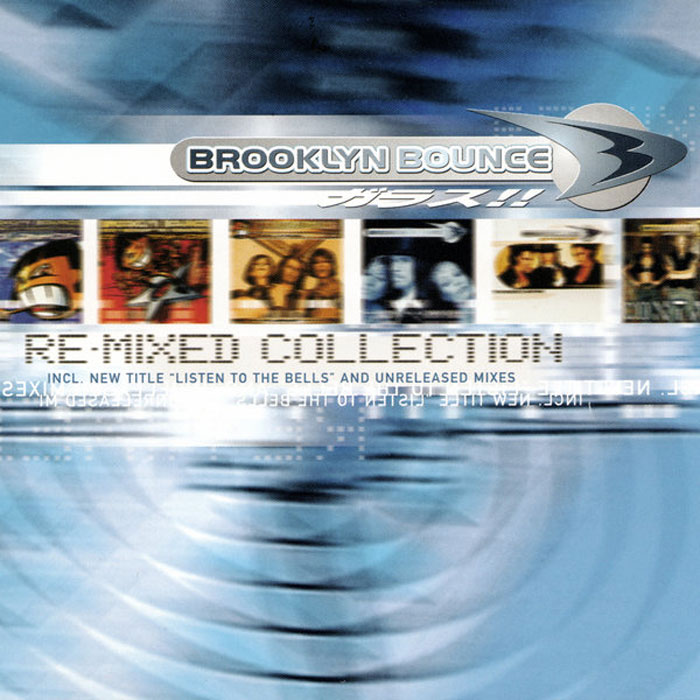 Brooklyn Bounce - Re-Mixed Collection [2005]