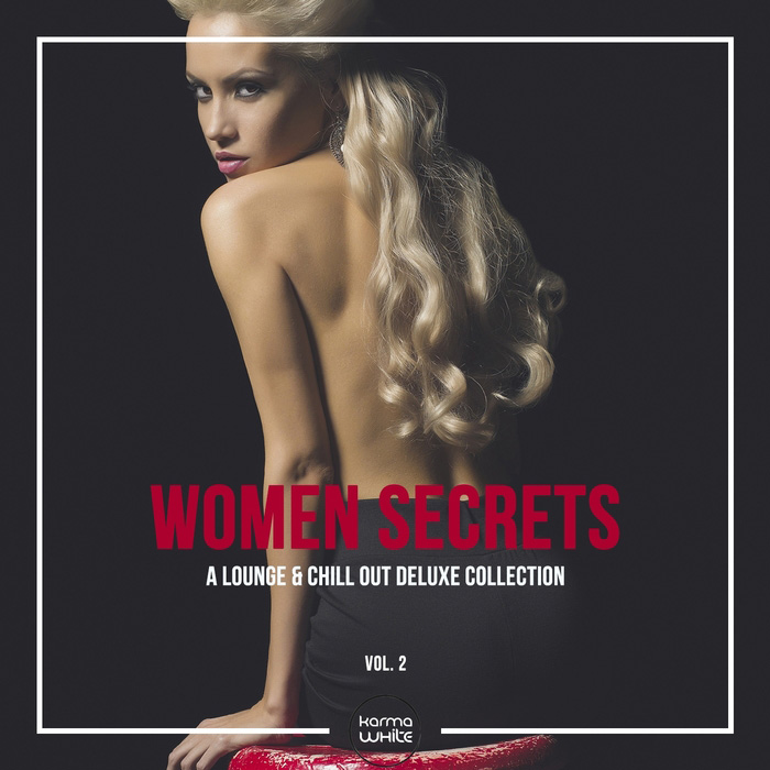 Women Secrets (A Lounge & Chill Out Deluxe Collection) Vol. 2 [2017]