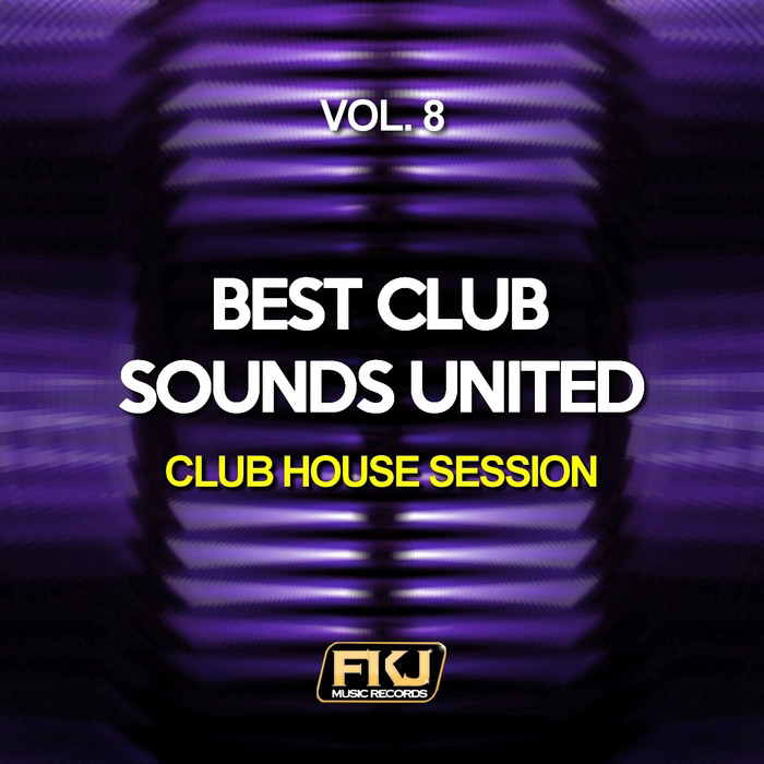 Best Club Sounds United Vol. 8 (Club House Session) [2017]
