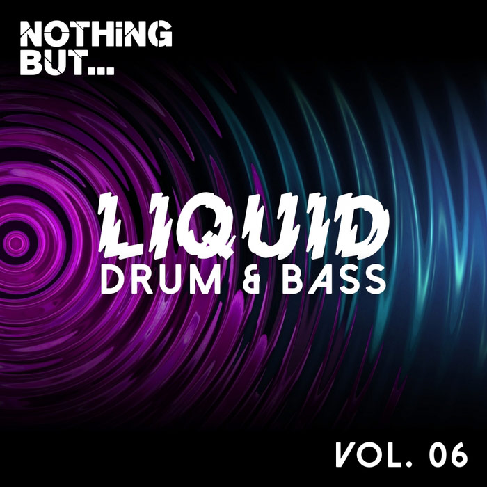 Nothing But... Liquid Drum & Bass (Vol. 6) [2017]