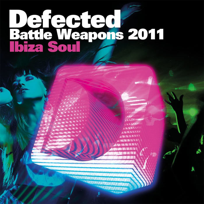 Defected Battle Weapons 2011 Ibiza Soul [2011]