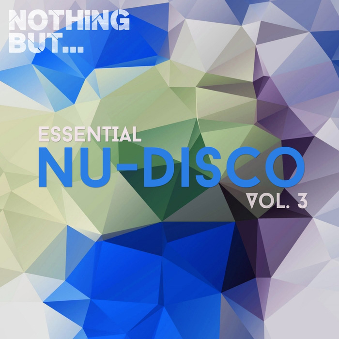 Nothing But... Essential Nu-Disco (Vol. 3) [2017]