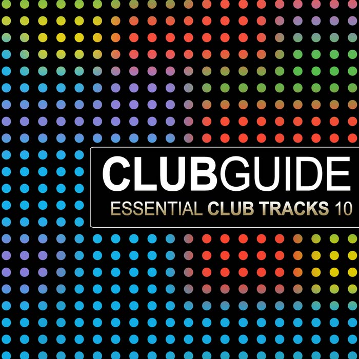 Club Guide: Essential Club Tracks (Vol. 10) [2010]