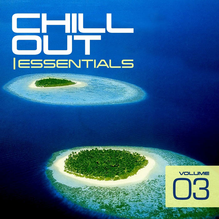 Chill Out Essentials (Vol. 3) [2013]