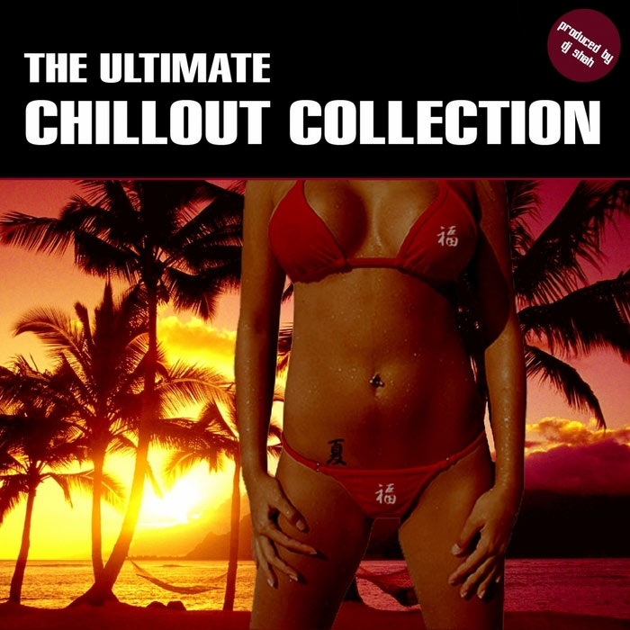 Roger Shah - The Ultimate Chillout Collection [2005]