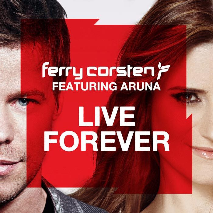 Ferry Corsten feat. Aruna - Live Forever [2012]