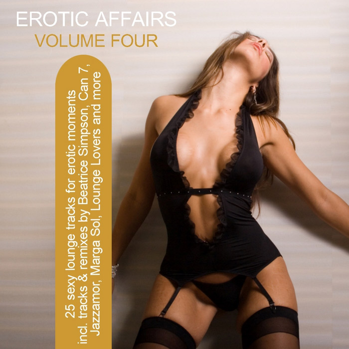 Erotic Affairs Vol. 4 (25 Sexy Lounge Tracks For Erotic Moments) [2010]