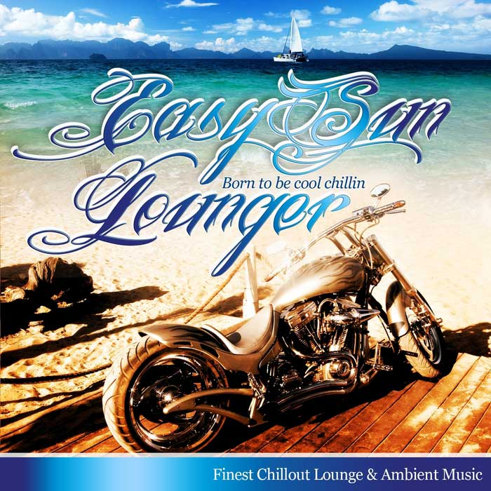Easy Sun Lounger Born To Be Cool Chillin (Balearic Island & Lounge Del Mar Chillers) [2011]