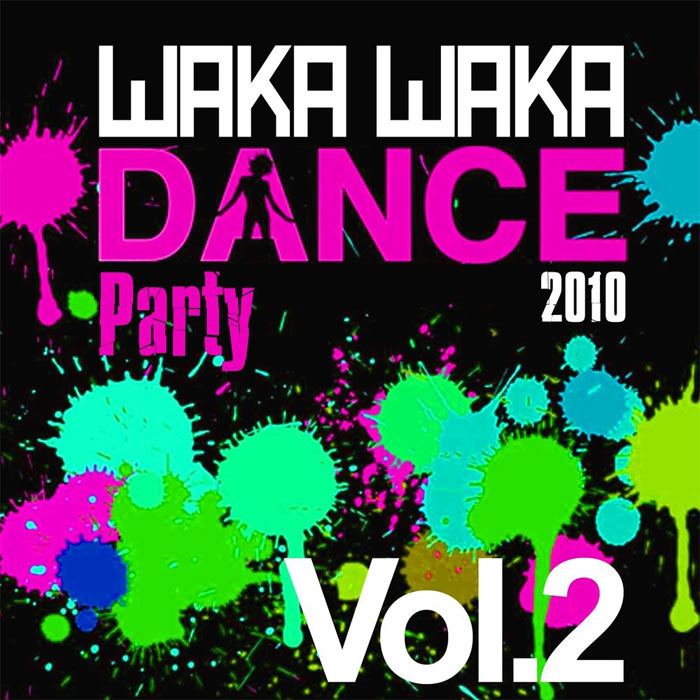 Waka Waka Dance Party 2010 (Vol. 2) [2010]