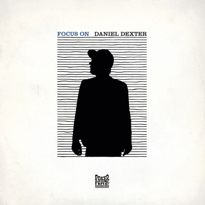 Daniel Dexter - Focus On [2013]