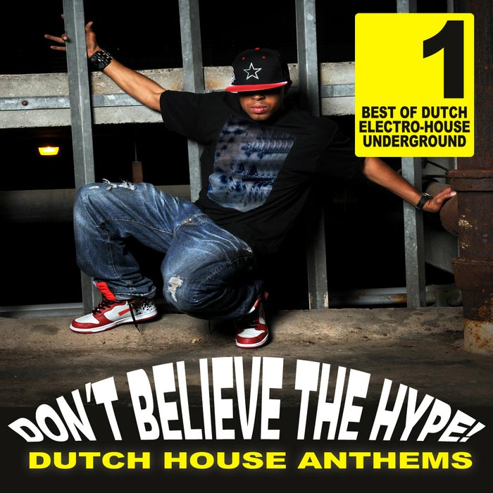 Don't Believe The Hype (Dutch House Anthems) [2011]