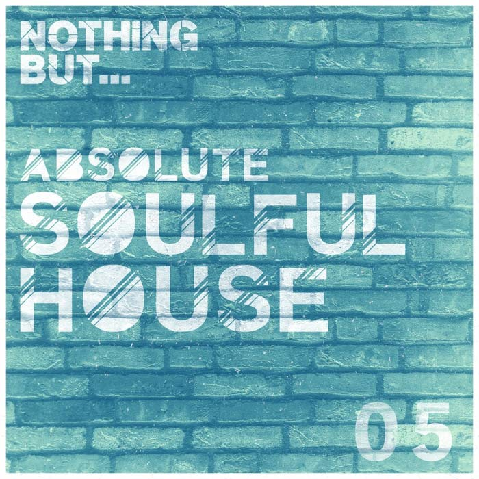 Nothing But... Absolute Soulful House (Vol. 5) [2017]